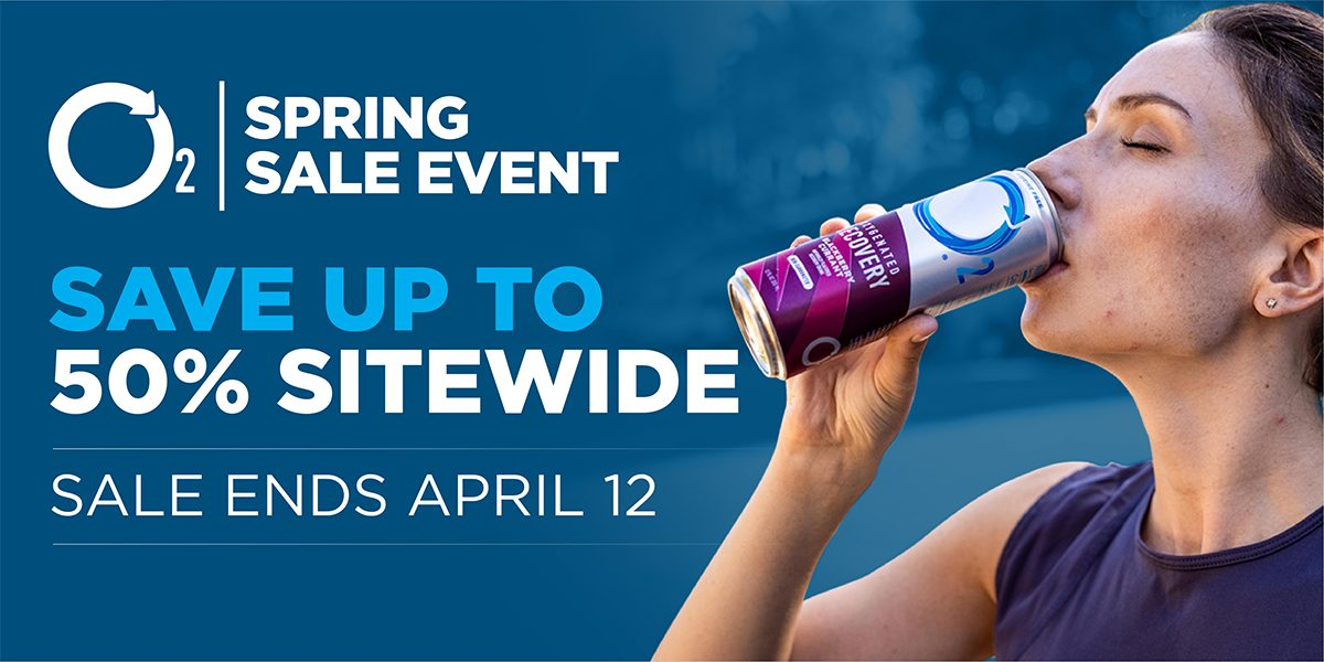 Only 48 Hours Left! O2's Spring Sale Event Ends Soon. Save Site Wide on Every Flavor