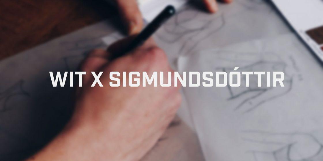 SNEAK PEAK: Early Release of the Sara Sigmundsdottir x WIT Collection